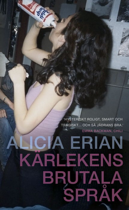 Alicia Erian Kärlekens brutala språk