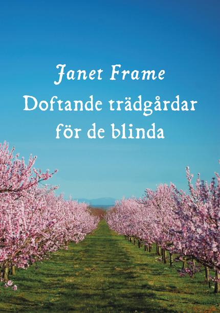 Janet Frame Doftande trädgårdar för de blinda