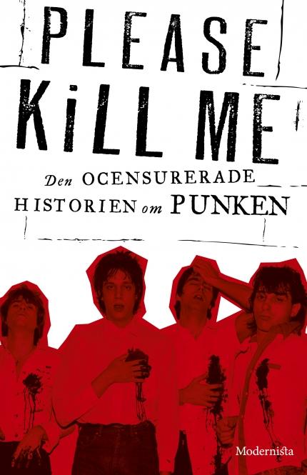 Please Kill Me – Den ocensurerade historien om punken