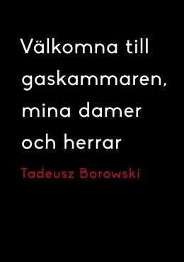 Tadeusz Borowski Välkomna till gaskammaren, mina damer och herrar