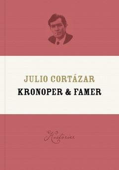 Julio Cortázar Kronoper & famer