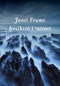 Janet Frame Ansikten i vattnet