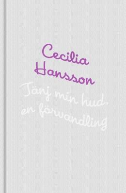 Cecilia Hansson Tänj min hud. En förvandling.