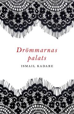 Ismail Kadare Drömmarnas palats