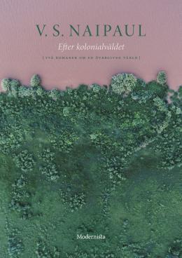 Efter kolonialväldet: Två romaner om en övergiven värld