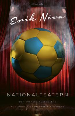 Nationalteatern: Den svenska fotbollens huvudrollsinnehavare och bifigurer