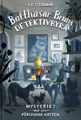 Balthasar Bruns detektivbyrå: Mysteriet med den försvunna katten